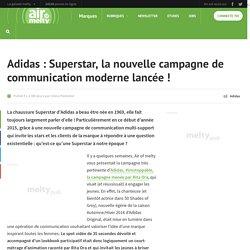 Adidas : Superstar, la nouvelle campagne de communication moderne lancée !