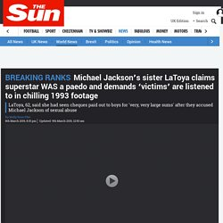 Michael Jackson's sister LaToya claims superstar WAS a paedo and demands 'victims' are listened to in chilling 1993 footage