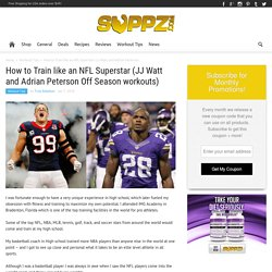 How to Train like an NFL Superstar (JJ Watt and Adrian Peterson Off Season workouts)