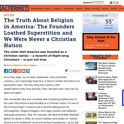 The Truth About Religion in America: The Founders Loathed Superstition and We Were Never a Christian Nation