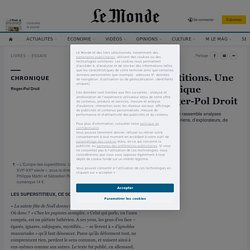 «L'Europe des superstitions. Une anthologie»: la chronique «philosophie» de Roger-Pol Droit