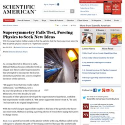 Supersymmetry Fails Test, Forcing Physics to Seek New Ideas