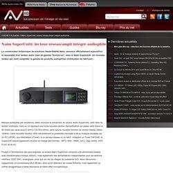Naim SuperUniti: lecteur réseau/ampli intégré audiophile