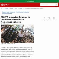 El OEFA supervisa derrames de petróleo en el Oleoducto Norperuano en Loreto