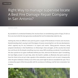 Right Way to manage supervise locate A Best Fire Damage Repair Company In San Antonio?