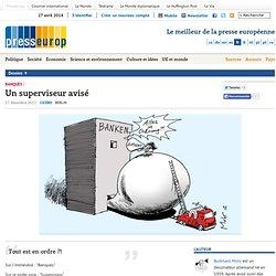 Banques : Un superviseur avisé