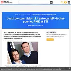 L'outil de supervision IT Centreon IMP décliné pour les PME et ETI