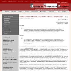 avances en supervision educativa - COMPETENCIAS BÁSICAS: CENTRO EDUCATIVO E INSPECCIÓN