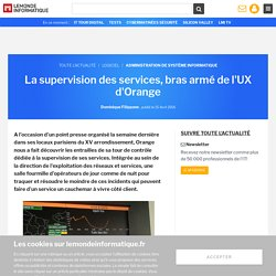 La supervision des services, bras armé de l'UX d'Orange