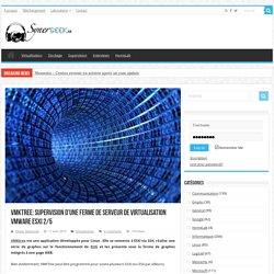VMKTree: Supervision d'une ferme de serveur de virtualisation Vmware Esxi 2/5
