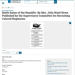Battle hymn of the Republic. By Mrs. Julia Ward Howe. Published by the Supervisory Committee for Recruiting Colored Regiments