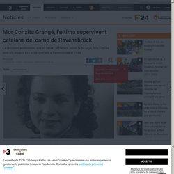 Mor Conxita Grangé, l'última supervivent catalana del camp de Ravensbrück