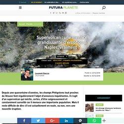Supervolcan : une menace grandissante d'éruption à Naples, vraiment ?