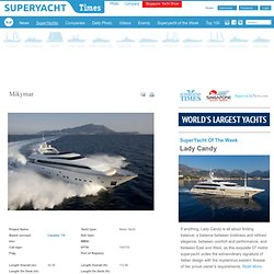 Motor Yacht - Mikymar - Canados - Completed Superyachts on Superyacht Times .com