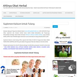 Suplemen Kalsium Untuk Tulang