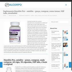 Suplemento Oxyelite Pro – oxielite – preço, comprar, como tomar, USP Labs, resultados – Alcorpo – Cuide de sua saúde