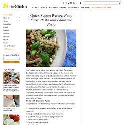 Quick Supper Recipe: Nutty Farro Pasta with Edamame Pesto
