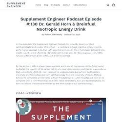Supplement Engineer Podcast Episode #:130 Dr. Gerald Horn & Breinfuel
