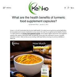 What are the health benefits of turmeric food supplement capsules? – globalkenko