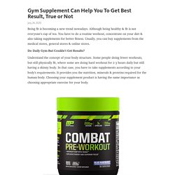 Gym Supplement Can Help You To Get Best Result, True or Not