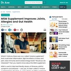 MSM Supplement Improves Joints, Allergies and Gut Health
