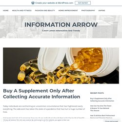 Buy A Supplement Only After Collecting Accurate Information