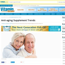 Anti-aging Supplement Trends - Vitamin Retailer Magazine