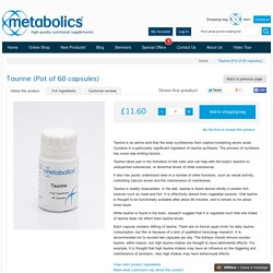 Taurine Supplements Available From Metabolics