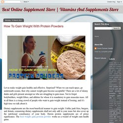 How To Gain Weight With Protein Powders