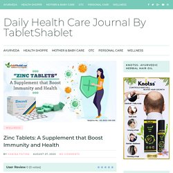 Zinc Tablets: A Supplement that Boost Immunity and Health - TabletShablet