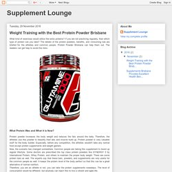 Supplement Lounge: Weight Training with the Best Protein Powder Brisbane