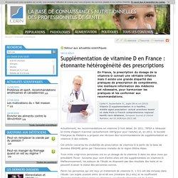 CERIN 18/11/13 Supplémentation de vitamine D en France : étonnante hétérogénéité des prescriptions