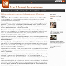 OREGON STATE UNIVERSITY 13/03/13 OSU turns winemaking waste into food supplements and flowerpots