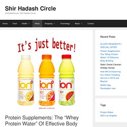 """Protein Supplements: The """"Whey Protein Water"""" Of Effective Body Building"""
