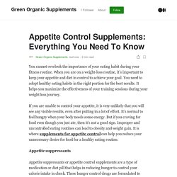Appetite Control Supplements: Everything You Need To Know
