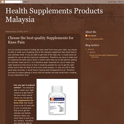 Health Supplements Products Malaysia: Choose the best quality Supplements for Knee Pain