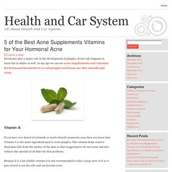 5 of the Best Acne Supplements Vitamins for Your Hormonal Acne