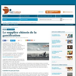Le supplice chinois de la gamification