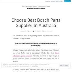 Find your Bosch Automotive Parts Supplier in Australia