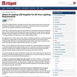 Select A Leading LED Supplier for All Your Lighting Requirements