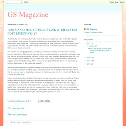 GS Magazine: HOW CAN HOTEL SUPPLIERS LINK WITH BUYERS COST EFFECTIVELY?