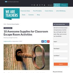 10 Awesome Supplies for Classroom Escape Room Activities