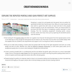 Explore the reputed portals and gain perfect art supplies – creativehandsinindia