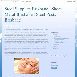 Steel Posts Brisbane: Choose Splendour and Sturdiness With Steel Sliding Gates