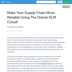 Make Your Supply Chain More Reliable Using The Oracle SCM Cloud!