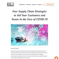 4 Supply Chain Strategies to Aid In the Face of COVID-19