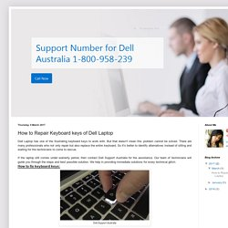 Support and Help for Dell Australia: How to Repair Keyboard keys of Dell Laptop