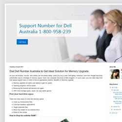 Support and Help for Dell Australia: Dial Dell Number Australia to Get Ideal Solution for Memory Upgrade