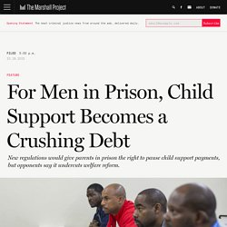 For Men in Prison, Child Support Becomes a Crushing Debt