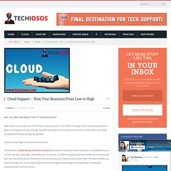 Cloud Support – Rise Your Business From Low to High - techiosos
